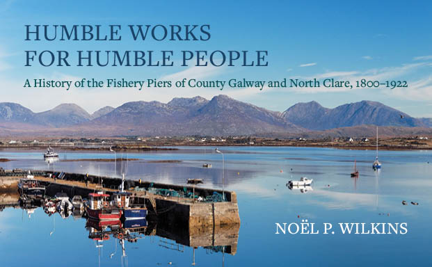 Humble Works Humble People - a history of the piers of Co. Galway and North Clare